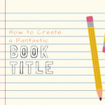 How to Write the Perfect Non-Fiction Book Title Which Magnetically Compels People to Click &Buy.